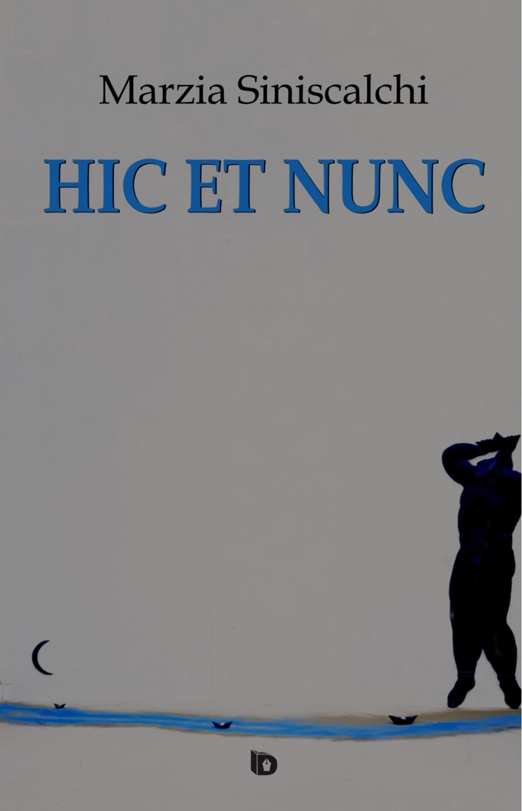 """Poesie: """"Hic et nunc"""" di Marzia Siniscalchi"""